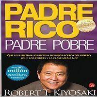 Resumen del libro Padre rico padre pobre de Robert Kiyosaki